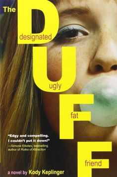 The DUFF by Kody Keplinger | 34 Young Adult Books Every Feminist Will Love