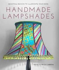 Handmade lampshades : beautiful designs to illuminate your home by Natalia Price-Cabrera. This book is bursting with inspirational images, tips and ideas. Sixteen contemporary projects are covered in useful step-by-step tutorials. Handmade Furniture, Painted Furniture, Diy Furniture, Furniture Design, Lamp Shade Crafts, Diy Luminaire, Handmade Lampshades, Decorating Lampshades, Painting Lamps