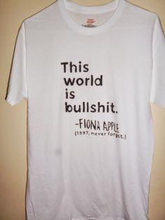 "Fiona Apple ""This World is Bullshit"" T-shirt For Sale on Etsy"