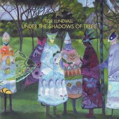 Tor Lundvall - Under The Shadows Of Trees (CD, Album) at Discogs
