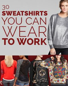 30 Sweatshirts You Can Wear To Work (via BuzzFeed)