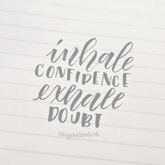 Inhale confidence. Exhale Doubt. | Hand Lettering | Brush Lettering | Brush Calligraphy | Quote