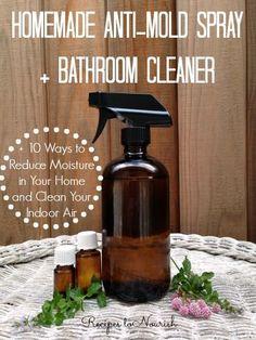 Homemade Anti-Mold Spray & Bathroom Cleaner – Recipes to Nourish Cleaning Mold, Cleaning Recipes, House Cleaning Tips, Cleaning Hacks, Green Cleaning, Cleaning Supplies, Cleaning Lists, Weekly Cleaning, Cleaning Spray