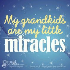 G-babies are my BIG miracles!