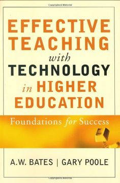 Bestseller Books Online Effective Teaching with Technology in Higher Education: Foundations for Success (The Jossey-Bass Higher and Adult Education Series) A. W. Bates, Gary Poole $32.61 - http://www.ebooknetworking.net/books_detail-0787960349.html