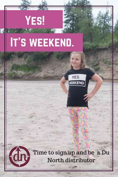 We love weekends, too! #DuNorthDesignLTDNOW #DuNorthDesignsLTDForYou