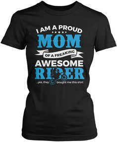 I am a proud Mom of a freaking awesome rider. The perfect t-shirt for any proud motocross Mom. Available here - http://diversethreads.com/products/proud-mom-of-an-awesome-motocross-rider?variant=9652283013