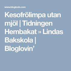 Kesofrölimpa utan mjöl   Tidningen Hembakat » Lindas Bakskola   Bloglovin'