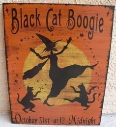 Cats Black Cat Boogie Primitive Halloween Sign Decorations Witches Witchcraft Magic Folk Art Pagan Party Plaques by SleepyHollowPrims, $30.00 USD