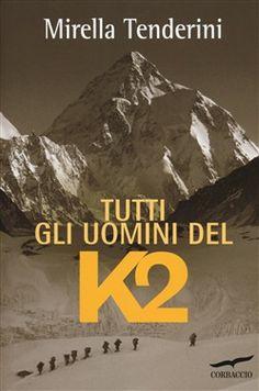 Prezzi e Sconti: Tutti gli uomini del k2 mirella tenderini  ad Euro 16.91 in #Corbaccio #Media libri sport altri sport