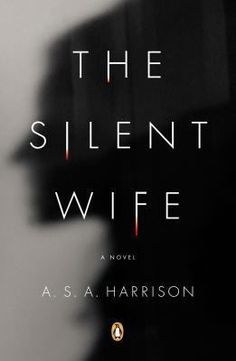 Adult Book Club Titles - The Silent Wife by A. S. A. Harrison. To see this book in LCL catalogue click on the book cover.