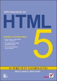 Wprowadzenie do HTML5. Autorytety Informatyki - Bruce Lawson, Remy Sharp