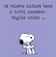 NON SBAGLI MAI SE ... Snoopy And Woodstock, Sarcastic Quotes, Girl Humor, Pranks, Vignettes, Cartoon, My Love, Funny, Fictional Characters