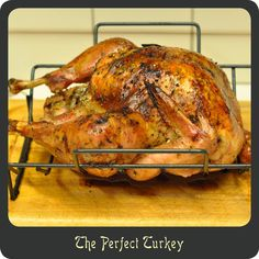 Perfect Turkey—Brined in a salty herb bath and rubbed down with a citrus marinade. This is the juiciest and most flavorful turkey recipe out there!