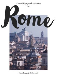 15 Free Things To Do In Rome On A First Time Visit - Hand Luggage Only - Travel, Food & Photography Blog
