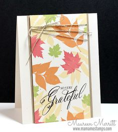 Maureen Merritt featuring WPlus9 Autumn Leaves and Grateful Greetings