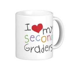 Love My Second Graders Mugs  Click on photo to purchase. Check out all current coupon offers and save! http://www.zazzle.com/coupons?rf=238785193994622463&tc=pin