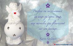 Après le passage des anges, les petits bonheurs de la vie, les petits miracles...
