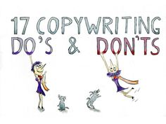 17 Copywriting Do's and Don'ts: How To Write Persuasive Content by Henneke Duistermaat via slideshare