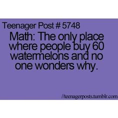 That's so true. You just accept it when it's math.
