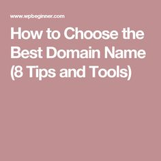 How to Choose the Best Domain Name (8 Tips and Tools)