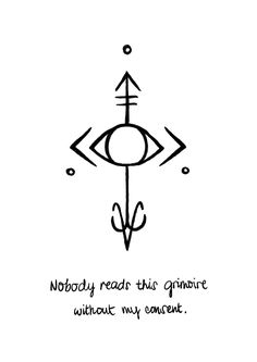 """dreamybruha: """" """"Nobody reads this grimoire without my consent."""" I bought a nice and nifty notebook to serve as my first grimoire; nothing too fancy, but it'll do. Place this in the first page of your grimoire to ward off unwanted people to read. Rune Symbols, Magic Symbols, Viking Symbols, Egyptian Symbols, Viking Runes, Ancient Symbols, Symbols Of Power, Viking Rune Tattoo, Glyphs Symbols"""