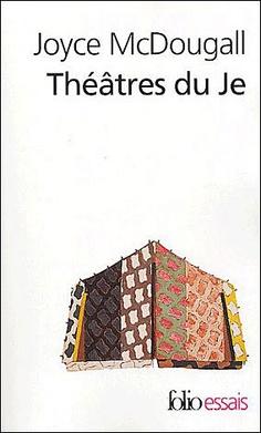 Théâtres du je ,Joyce Mc Dougall
