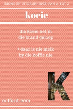 koeie | die koeie het in die brand geloop | daar is nie melk by die koffie nie | Afrikaanse idiome en uitdrukkings Afrikaans Language, Afrikaans Quotes, Classroom Themes, Best Quotes, Teaching, Bead, Godly Woman, Narnia, Languages