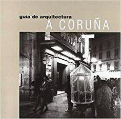 A Coruña : Guía de arquitectura / Esteban Fernández Cobián. -- A Coruña : Comisión de Cultura, Delegación de A Coruña del Colexio Oficial de Arquitectos de Galicia, D.L. 1998. -- 500 p. : il., fot., plan. ; 14x14 cm. -- ISBN: 84-85665-30-9.  1. Arquitectura --- A Coruña --- Guías Detail, Book, Cover, Architects, Culture, Book Illustrations, Books