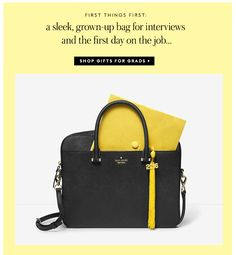 first things first: a sleek, grown-up bag for interviews and the first day on the job... SHOP GIFTS FOR GRADS. 4.27 ks