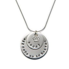 All Dogs Go To Heaven Necklace- This would be nice for my sister who lost her beloved Casey this past summer.. WE LOVE YOU CASEY!