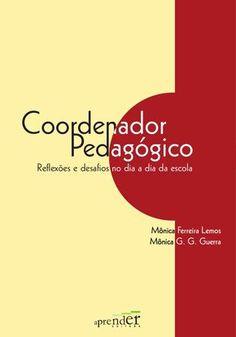 Coordenador Pedagógico Livro didático para professores e coordenadores. Capa, projeto gráfico e diagramação: Adriano Rodriguês