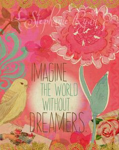 Art Print Illustration Bird Floral Imagine the World without Dreamers.. $22.00, via Etsy.