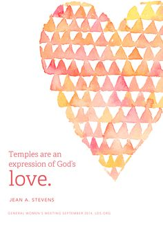 """Temples are an expression of God's love."" —Jean A. Stevens"