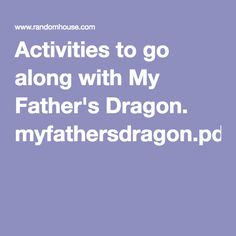 Activities to go along with My Father's Dragon. myfathersdragon.pdf
