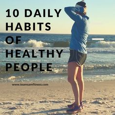 What do heathy people have in common? Here are 10 habits healthy people do every day.