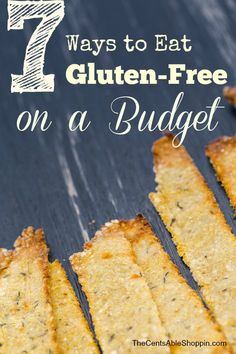 Are you on a Gluten-Free restriction? Here are our top 7 ways to eat Gluten-Free on a budget!