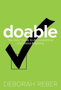 """Doable : the girls' guide to accomplishing just about anything - """"Got goals? This empowering guide shows how to tackle your to-dos with confidence and enthusiasm so that you can transform anxiety into accomplishment. Mighty Girl, Bed Wetting, Behavior Modification, Negative Thinking, Beyond Words, Books For Teens, Girl Guides, Self Help, New Books"""