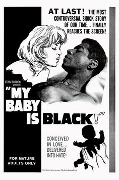 My Baby is Black! In the and a slew of black indie production companies were producing B-movies that offered titillating treatments of taboo topics such as sex, violence and, in this film, interracial love. Photograph: The Separate Cinema Archive Vintage Movies, Vintage Ads, Vintage Horror, Claude Bernard, Taboo Topics, French Movies, Interracial Love, Cult Movies, Comedy Movies