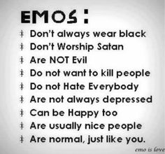 do you think being emo is really about wearing black, being gloomy ...