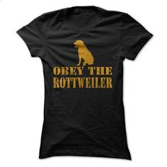 OBEY THE ROTTWEILER - #birthday shirt #lace sweatshirt. CHECK PRICE => https://www.sunfrog.com/Pets/OBEY-THE-ROTTWEILER.html?68278