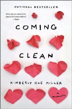 Coming Clean: A Memoir: Kimberly Rae Miller: 9780544320819: AmazonSmile: Books