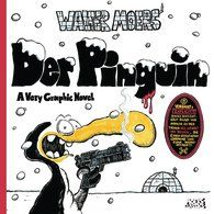 WALTER MOERS  Der Pinguin  A Very Graphic Novel