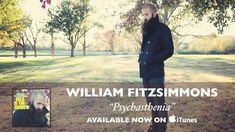 William Fitzsimmons - Psychasthenia [Audio]