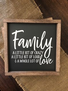 Excited to share this item from my shop: Family - A Little Bit of Crazy, A Little Bit of Loud & A Whole Lot of Love, Wooden Family Sign, Family Quote Sign, Gallery Wall Sign