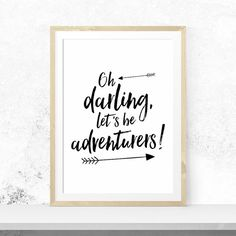 SALE Oh Darling Let's Be Adventurers Inspirational by PrintableSky