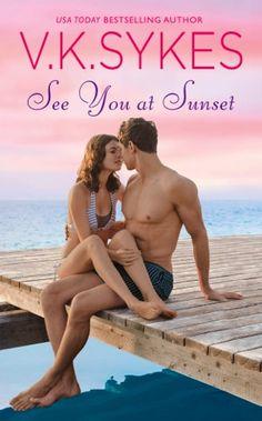 Musings and Ramblings: @TastyBookTours Promo: See You at Sunset by V.K. Sykes (@VKSykes)