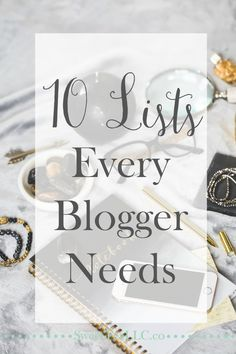 It's hard to keep track of everything that goes into our blogs - affiliate links, post ideas, blog to-dos, and so much more. These 10 lists are what every blogger needs to stay on track & keep their blogs running efficiently.