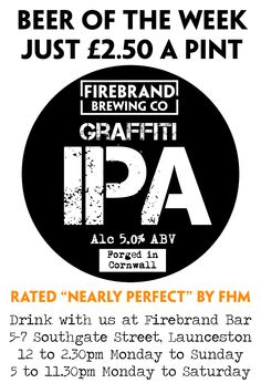 "To celebrate FHM deeming Firebrand Brewing Co's Graffiti IPA ""nearly perfect"", we've got it for just £2.50 per pint this week!"