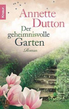 Annette Dutton - Der geheimnisvolle Garten